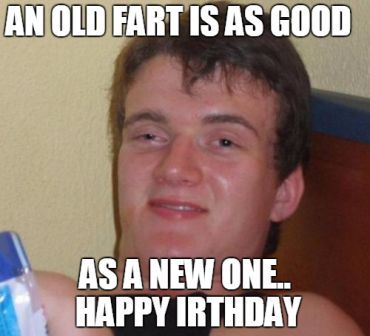 Old Fart Happy Birthday Meme