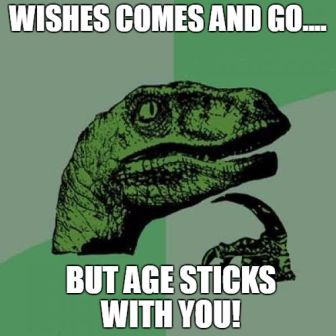 Age Sticks With You Birthday Meme