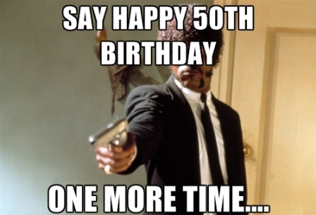 say-50th-happy-birthday-one-more-time