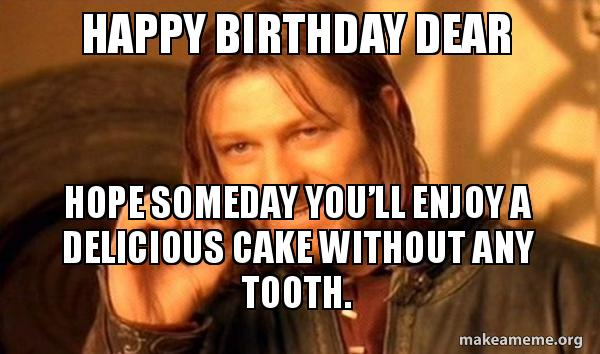 happy-birthday-cake-without-tooth-funny-meme