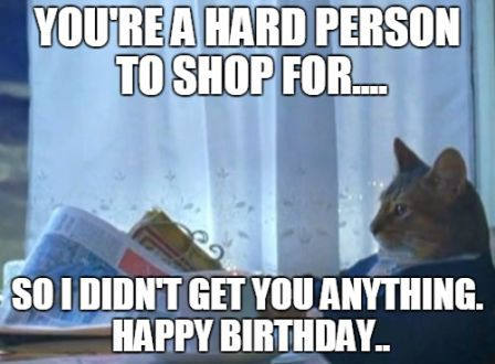Happy Birthday Cat without Gift Meme