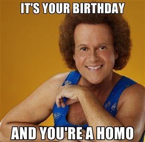 its-your-birthday-gay-you-are-homo