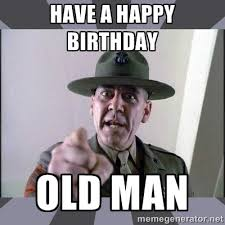 Happy Birthday Old Man Sarcastic Memes 2happybirthday