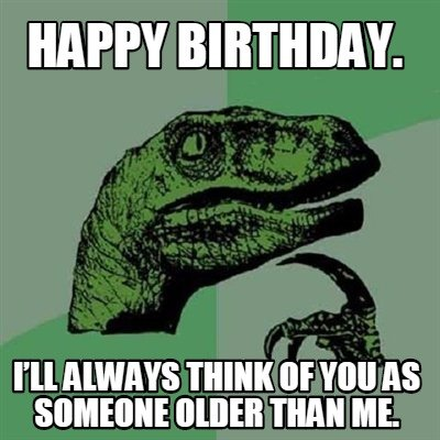 happy birthday best friend meme 3 top hilarious & unique happy birthday memes collection,Best Friend Happy Birthday Memes