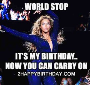 Beyonce Its My Birthday World Meme 2happybirthday