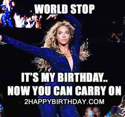 beyonce-its-my-birthday-world-meme