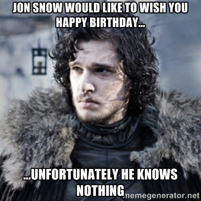 Game of thrones birthday funny wishes memes 2happybirthday jon snow game of thrones birthday funny voltagebd Image collections