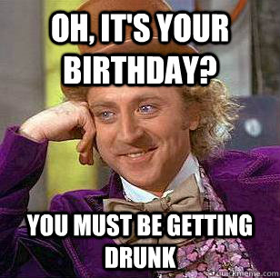 wonka-wishing-drunk-birthday