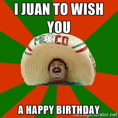 Juan Wish You Mexican Birthday