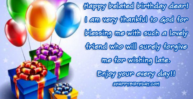 Late Birthday Wishes Quotes For Friends Family